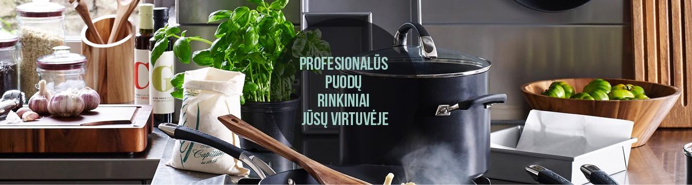 PROFESIONALŪS  puodų  rinkiniai  jūsų virtuvėje